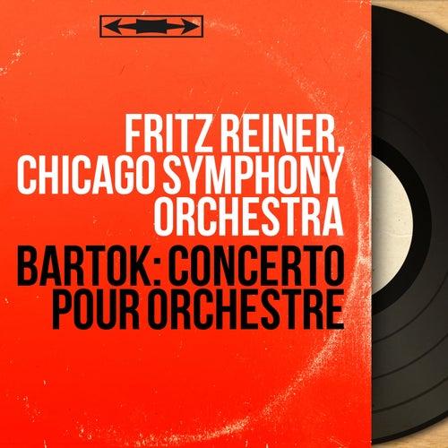 Bartók: Concerto pour orchestre (Mono Version) by Fritz Reiner