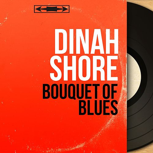 Bouquet of Blues (Mono Version) von Dinah Shore
