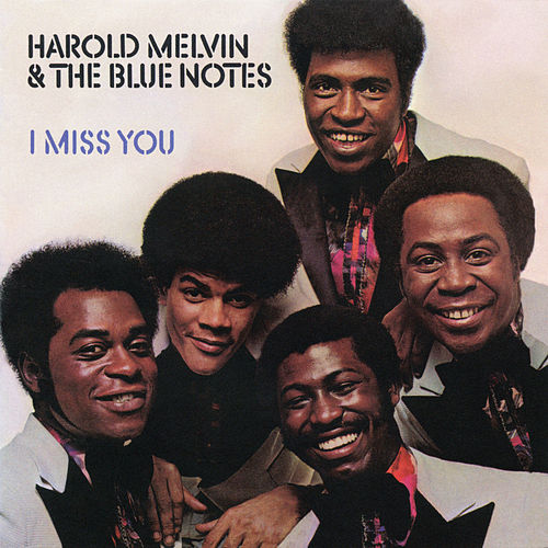 I Miss You (Expanded Edition) by Harold Melvin & The Blue Notes