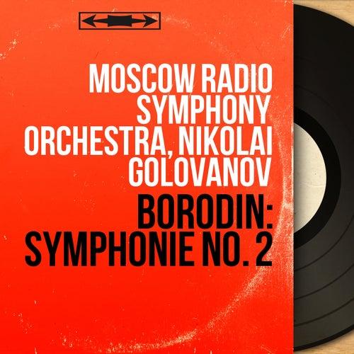 Borodin: Symphonie No. 2 (Mono Version) by Moscow Radio Symphony Orchestra