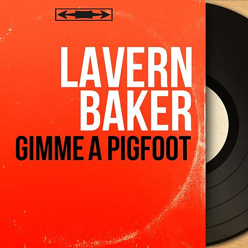 Gimme a Pigfoot (Mono Version) by Lavern Baker