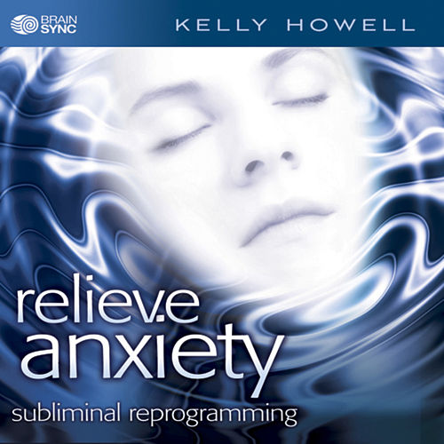 Relieve Anxiety de Kelly Howell