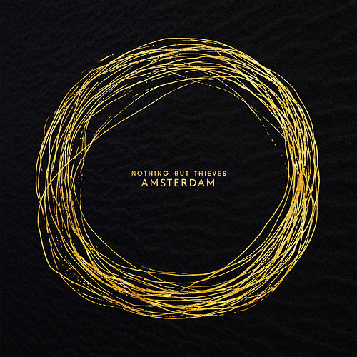 Amsterdam by Nothing But Thieves