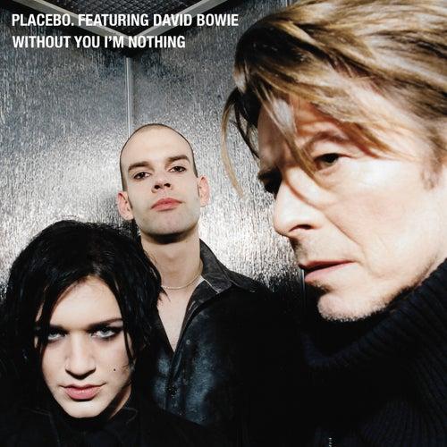 Without You I'm Nothing von Placebo