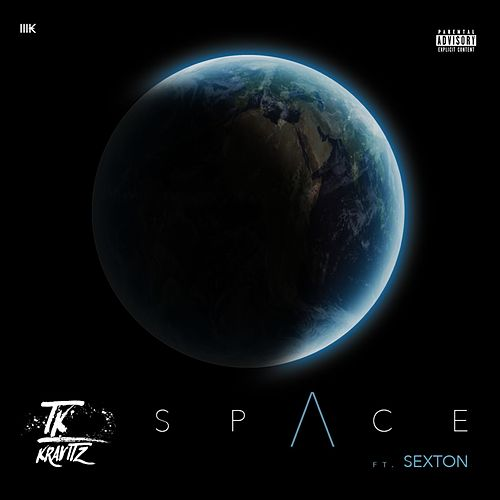 Space (feat. Sexton) by TK Kravitz