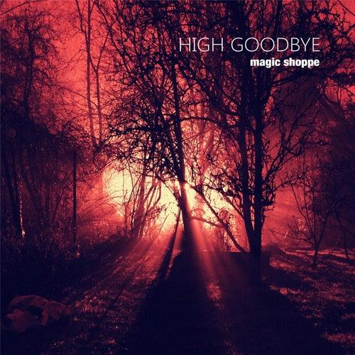 High Goodbye de Magic Shoppe