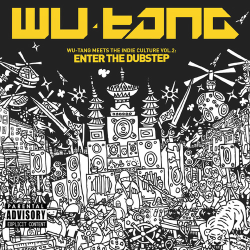 Wu-Tang Meets the Indie Culture Vol. 2: Enter the Dubstep by Wu-Tang Clan