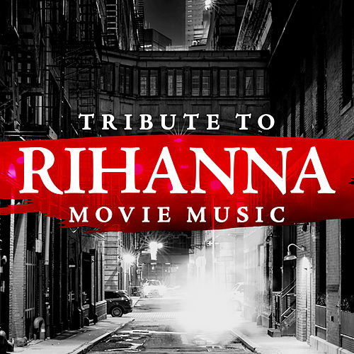 Tribute to Rihanna Movie Music by Soundtrack Wonder Band