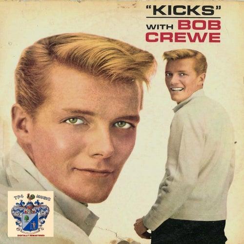 Kicks with Bob Crewe de Bob Crewe