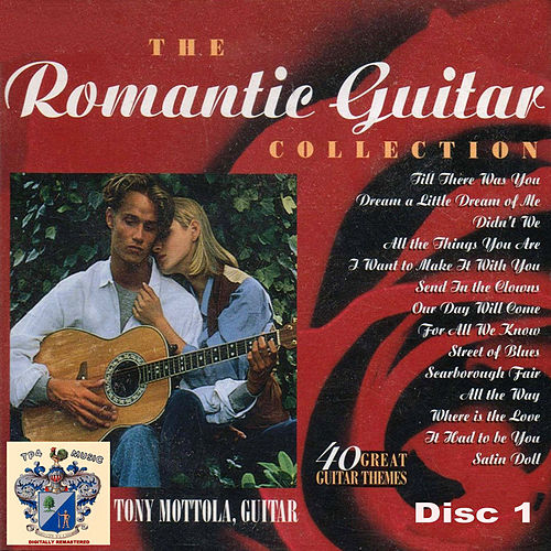 The Romantic Guitar Collection Disc 1 by Tony Mottola