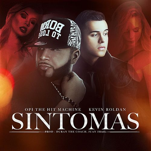 Sintomas (feat. Kevin Roldan) de Opi the Hit Machine