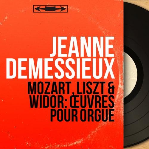 Mozart, Liszt & Widor: Œuvres pour orgue (Mono Version) von Jeanne Demessieux