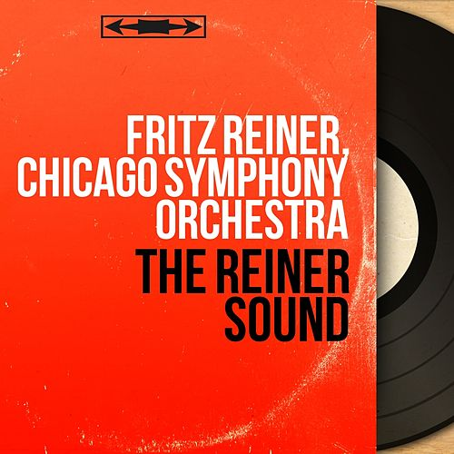The Reiner Sound (Mono Version) by Fritz Reiner