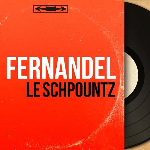 Le Schpountz (Mono Version) von Fernandel
