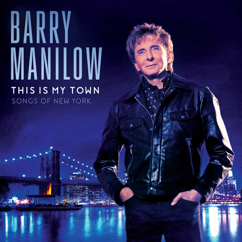 This Is My Town: Songs Of New York by Barry Manilow