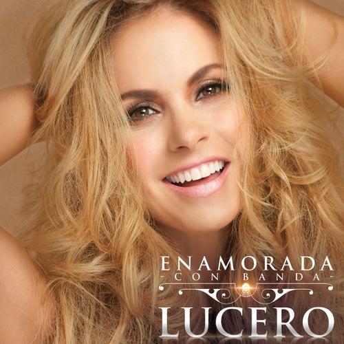 Enamorada Con Banda by Lucero