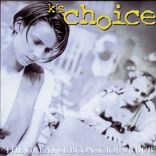 The Great Subconscious Club de k's choice