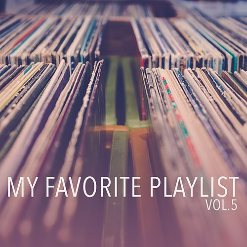 My Favorite Playlist, Vol. 5 by Various Artists