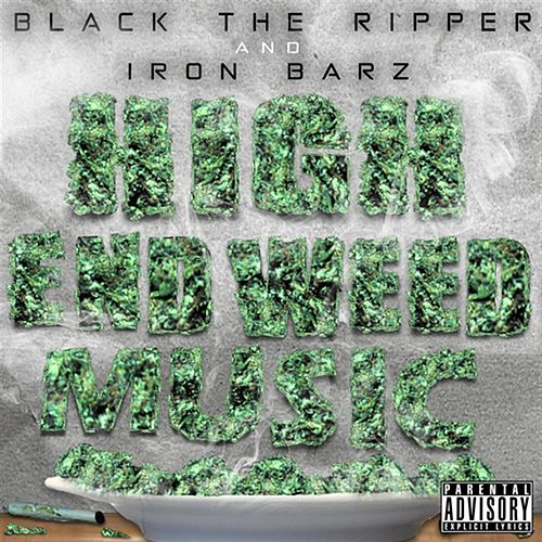 High End Weed Music by Black The Ripper