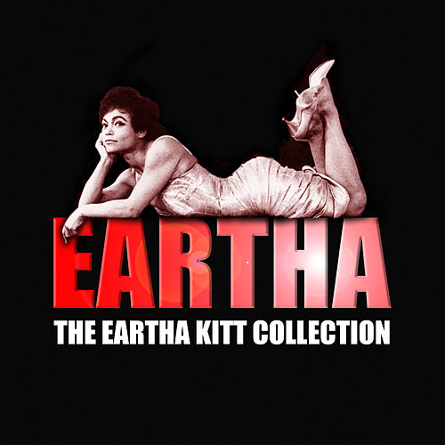 The Eartha Kitt Collection by Eartha Kitt