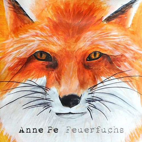 Feuerfuchs by Anne Pe