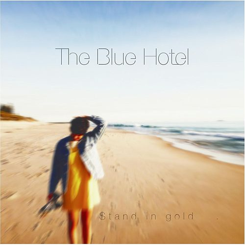 Stand in Gold von The Blue Hotel