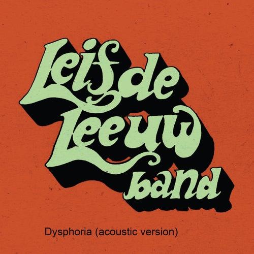 Dysphoria (Acoustic Version) by Leif De Leeuw Band