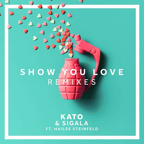 Show You Love (Remixes) by Sigala