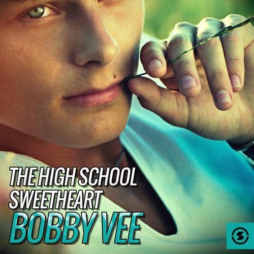 The High School Sweetheart: Bobby Vee van Bobby Vee