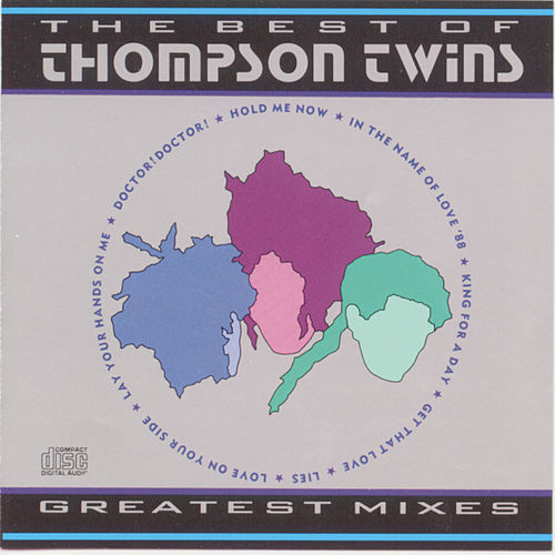 The Best of Thompson Twins  Greatest Mixes by Thompson Twins