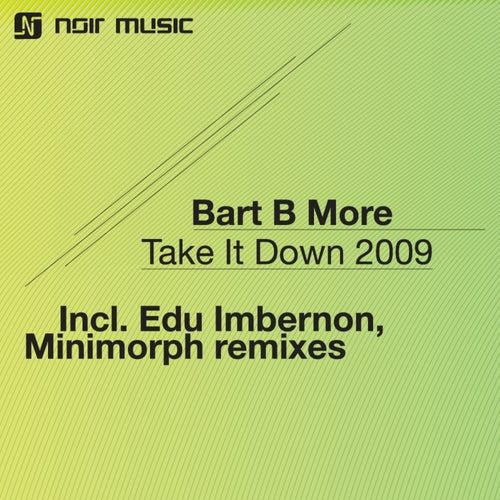Take It Down 2009 von Bart B More