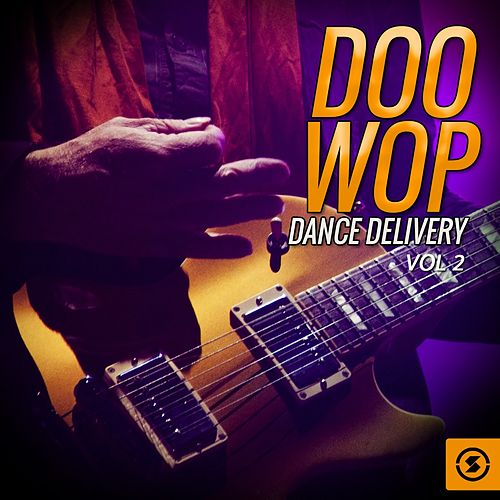 Doo Wop Dance Delivery, Vol. 2 by Various Artists