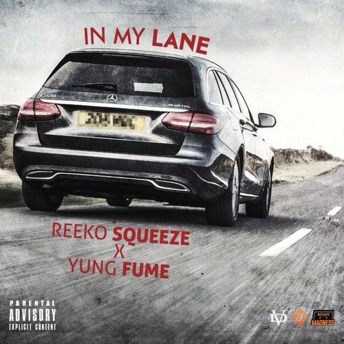 In My Lane (feat. Yung Fume) von Reeko Squeeze