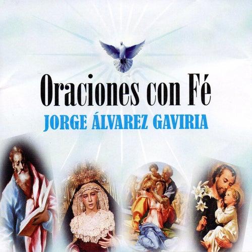 Oraciones Con Fé de Jorge Álvarez Gaviria