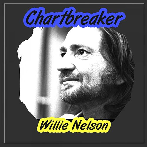 Chartbreaker by Willie Nelson