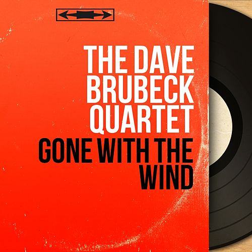 Gone with the Wind (Mono Version) by The Dave Brubeck Quartet