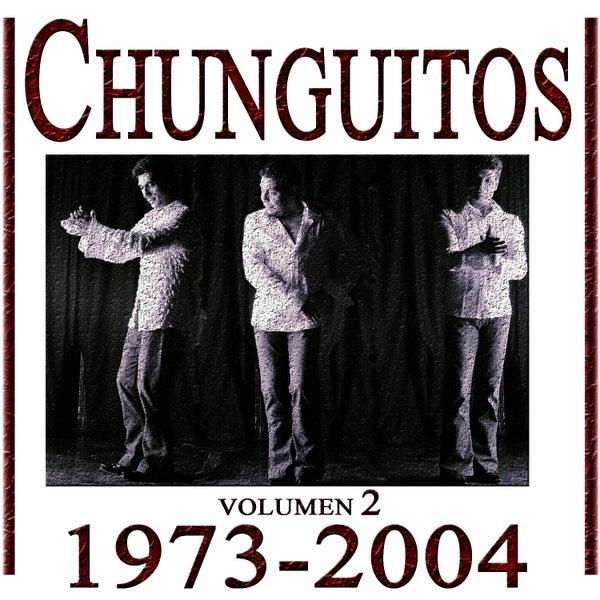Los Chunguitos 1973 2004 Vol 2 De Los Chunguitos Vivo Música By Napster