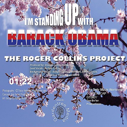 I'm Standing Up With Barack Obama by Rodger Collins