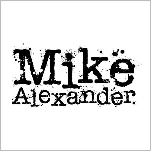 Mike Alexander by Mike Alexander