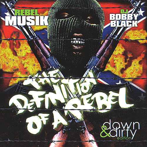 Rebel Musik: the Definition of a Rebel (Down & Dirty Edition) von Various Artists