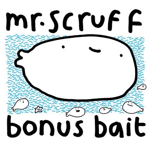 Bonus Bait de Mr. Scruff