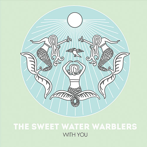 With You von Sweet Water Warblers