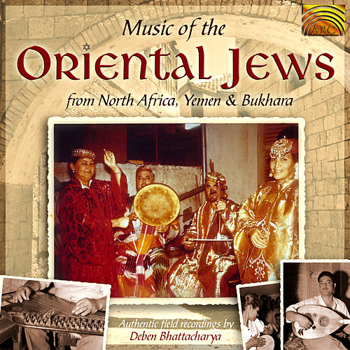 Music of the Oriental Jews from North Africa Yemen de Various Artists