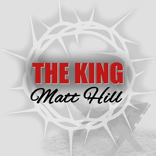 The King by Matt Hill