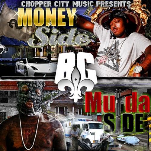 Chopper City Music Presents: Money Side Murda Side by B.G.