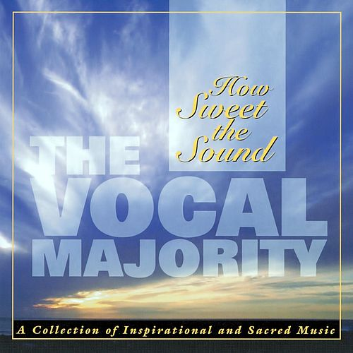 How Sweet the Sound von The Vocal Majority