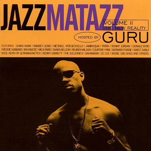 Jazzmatazz Volume II: The New Reality de Guru