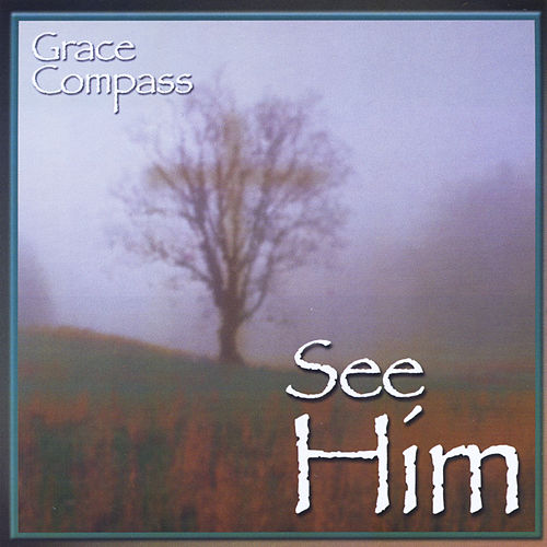 See Him by Grace Compass