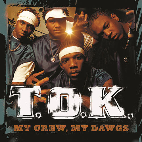 My Crew, My Dawgs by T.O.K.