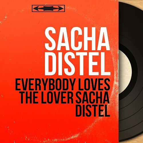 Everybody Loves the Lover Sacha Distel (Stereo Version) von Sacha Distel